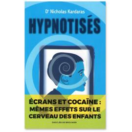 Dr Nicholas Kardaras - Hypnotisés