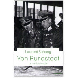Von Rundstedt le maréchal oublié