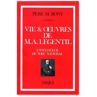 Père M. Bony - Vie et oeuvres de A. Legentil