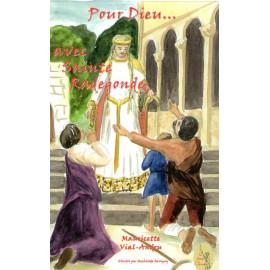 Mauricette Vial-Andru - Pour Dieu... avec Sainte Radegonde