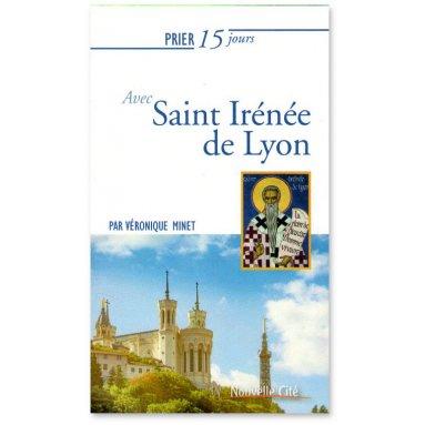 Prier 15 jours avec Saint Irénée de Lyon