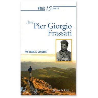 Frère Charles Desjobert - Prier 15 jours avec Pier Giorgio Frassati