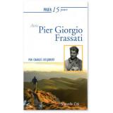 Prier 15 jours avec Pier Giorgio Frassati