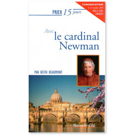 Keith Beaumont - Prier 15 jours avec le cardinal Newman