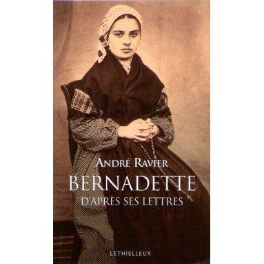 André Ravier - Bernadette d'après ses lettres