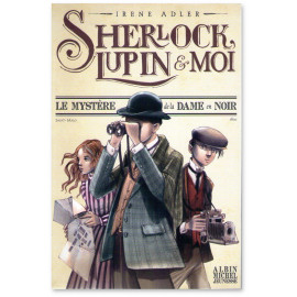 Sherlock, Lupin et Moi Tome 1