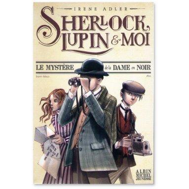 Irène Adler - Sherlock, Lupin et Moi Tome 1