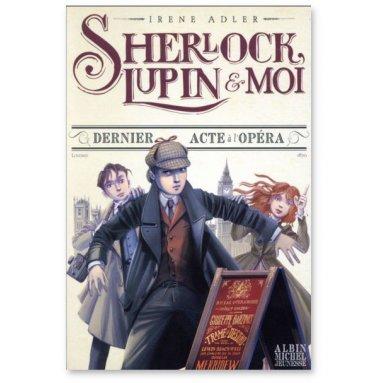 Irène Adler - Sherlock, Lupin et Moi Tome 2