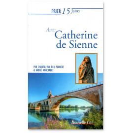Chantal Van Der Plancke - Prier avec 15 jours avec Catherine de Sienne