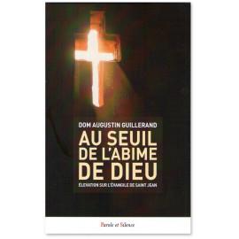 Dom Augustin Guillerand - Au seuil de l'abîme de Dieu
