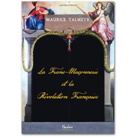 Maurice Talmeyr - La Franc-Maçonnerie et la Révolution française
