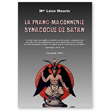 Mgr Léon Meurin - La Franc-maçonnerie Synagogue de Satan