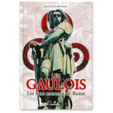 Les Gaulois les fiers ennemis de Rome