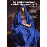 Le Christianisme va-t-il disparaître ?