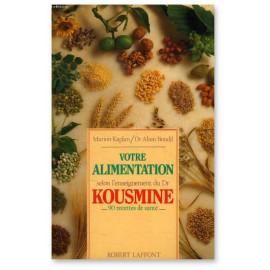 Dr Alain Bondil - Votre alimentation selon l'enseignement du Dr Kousmine