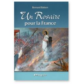 Bernard Balayn - Un Rosaire pour la France avec sainte Jeanne d'Arc