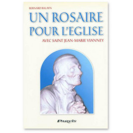 Bernard Balayn - Un Rosaire pour l'Eglise