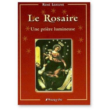 René Lejeune - Le Rosaire une prière lumineuse