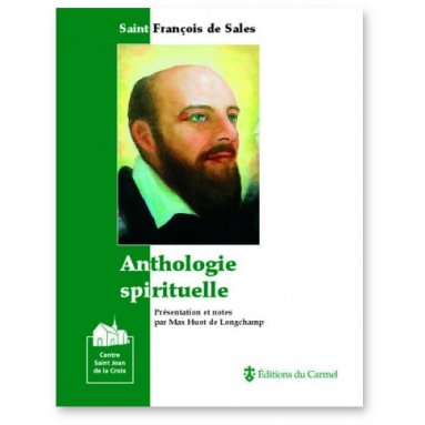Saint François de Sales - Anthologie spirtuelle