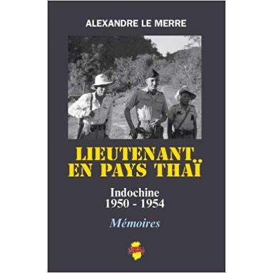 Alexandre Le Merre - Lieutenant en pays Thaï