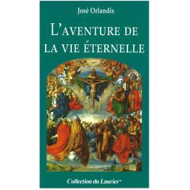 José Orlandis - L'aventure de la vie éternelle