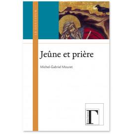 Michcel-Gabriel Mouret - Jeûne et prière