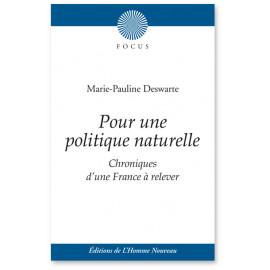 Marie-Pauline Deswarte - Pour une politique naturelle