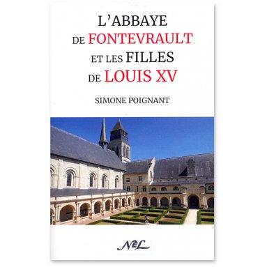 Simone Poignant - L'abbaye de Fontevrault et les filles de Louis XV
