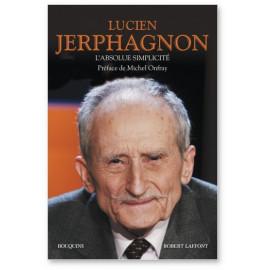 Lucien Jerphagnon - L'absolue simplicité