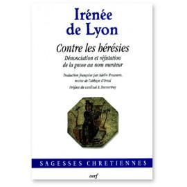 Irénée de Lyon - Contre les hérésies