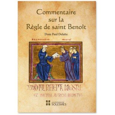 Dom Paul Delatte - Commentaire sur la Règle de saint Benoît