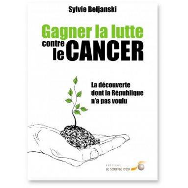 Sylvie Beljanski - Gagner la lutte contre le cancer