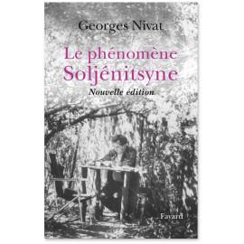 Georges Nivat - Le phénomène Soljénitsyne