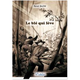 René Bazin - Le blé qui lève