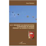 Le 3ème Régiment de Parachutistes d'Infanterie de Marine pendant la Guerre d'Algérie