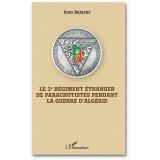 Le 2ème Régiment Etranger de Parachutistes pendant la Guerre d'Algérie