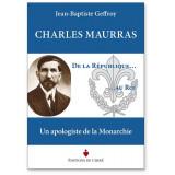 Charles Maurras De la République ... au Roi