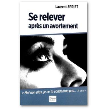 Abbé Laurent Spriet - Se relever après un avortement