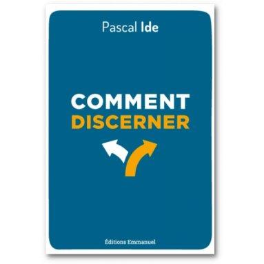 Père Pascal Ide - Comment discerner