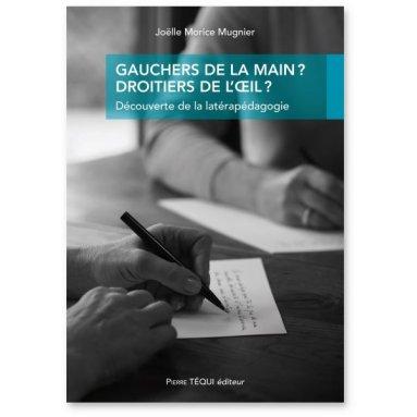 Joëlle Morice Mugnier - Gauchers de la main ? Droitiers de l'oeil ?