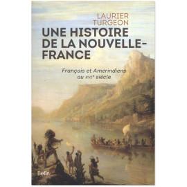 Laurier Turgeon - Une histoire de la Nouvelle France