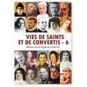 Vies de saints et de convertis - Tome 6