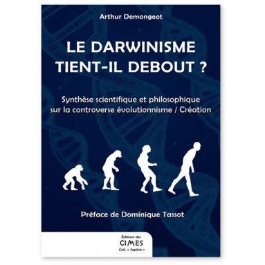 Arthur Demongeot - Le darwinisme tient-il debout ?