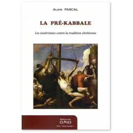 La Pré-Kabbale - Les ésotérismes contre la tradition chrétienne