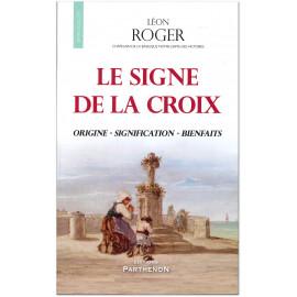 Abbé Léon Roger - Le Signe de la Croix