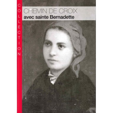 Chemin de Croix avec sainte Bernadette