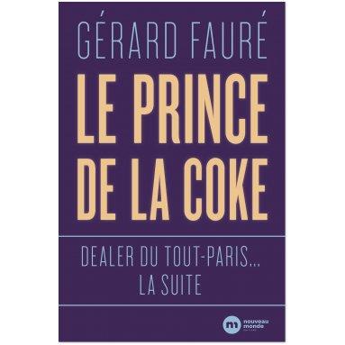 Gérard Faure - Le Prince de la Coke