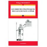 Les erreurs stratégiques des Gaulois face à César