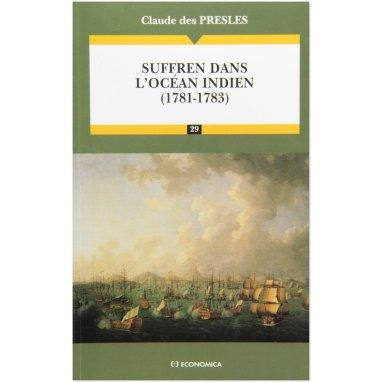 Claude des Presles - Suffren dans l'Océan Indien