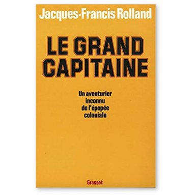 Jacques-Francis Rolland - Le Grand Capitaine